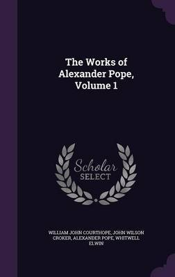 The Works of Alexander Pope, Volume 1 by William John Courthope image