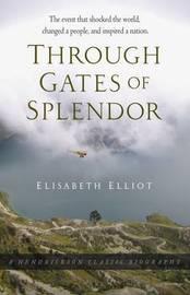Through Gates of Splendor by Elisabeth Elliot image