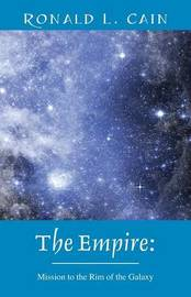 The Empire by Ronald L Cain