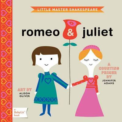 Little Master Shakespeare Romeo and Juliet: A Counting Primer by Jennifer Adams