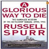 A Glorious Way to Die by Russell Spurr image