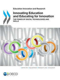Innovating education and educating for innovation by Centre for Educational Research & Innovation