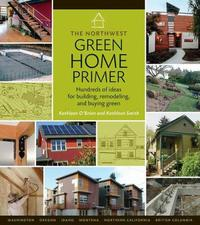 Northwest Green Home Primer, the by Kathleen O'Brien image