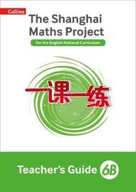 The Shanghai Maths Project Teacher's Guide 6B by Laura Clarke