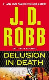 Delusion in Death (In Death #44) (US Ed.) by J.D Robb