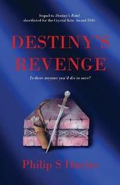 Destiny's Revenge by Philip S. Davies