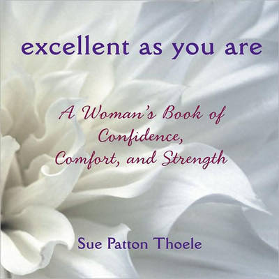 Excellent as You are by Sue Patton Thoele