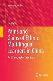 Pains and Gains of Ethnic Multilingual Learners in China by Ge Wang