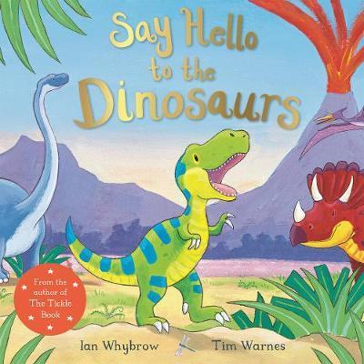Say Hello to the Dinosaurs by Ian Whybrow image