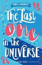 The Last One in the Universe by Chrissie Perry