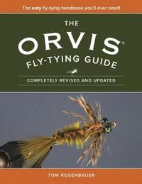 The Orvis Fly-Tying Guide by Tom Rosenbauer