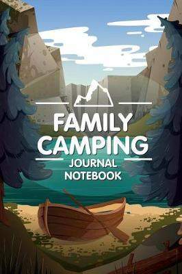 Family Camping Journal Notebook by Summer Publishing