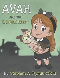 Avah and the Zombie Kitty by Stephen A Dymarcik II image