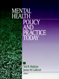 Mental Health Policy and Practice Today by Ted R. Watkins image