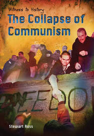 The Collapse of Communism by Ross Stewart
