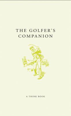 The Golfer's Companion: Craking Courses, Brilliant Birdies & Fabulous Fairways by Chris Martin image