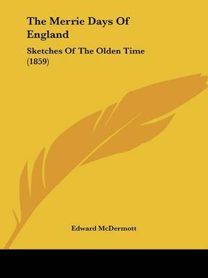 The Merrie Days Of England: Sketches Of The Olden Time (1859) by Edward McDermott image