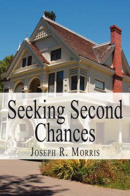 Seeking Second Chances by Joseph R. Morris