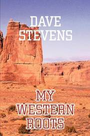My Western Roots by Dave Stevens