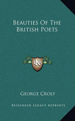 Beauties of the British Poets by George Croly