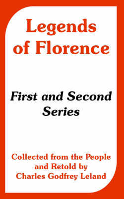 Legends of Florence: First and Second Series (Collected from the People) image