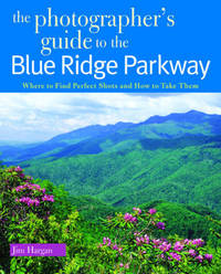 The Photographer's Guide to the Blue Ridge Parkway by Jim Hargan image