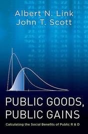 Public Goods, Public Gains by Albert N. Link