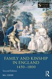 Family and Kinship in England 1450-1800 by Will Coster