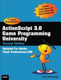 ActionScript 3.0 Game Programming University by Gary Rosenzweig