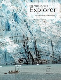 The Alaska Cruise Explorer by Joe Upton