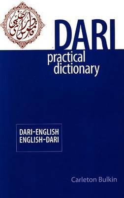 Dari-English / English-Dari Practical Dictionary by Carleton Bulkin