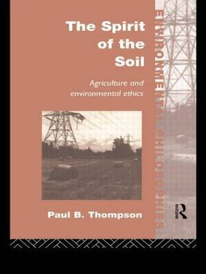 The Spirit of the Soil by Paul B Thompson image