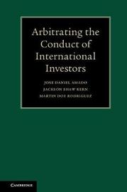 Arbitrating the Conduct of International Investors by Jose Daniel Amado