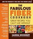 The Fabulous Fiber Cookbook by Sandra Woodruff