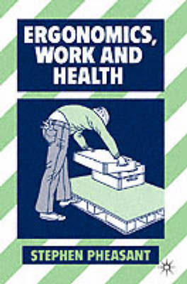 Ergonomics, Work and Health by Stephen Pheasant