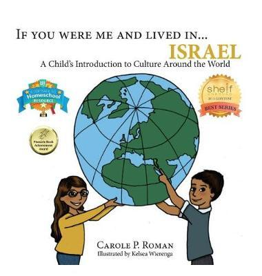 If You Were Me and Lived In...Israel by Carole P Roman