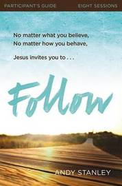 Follow Participant's Guide with DVD by Andy Stanley