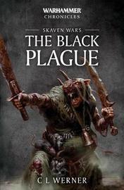 Skaven Wars: The Black Plague Trilogy by C.L. Werner