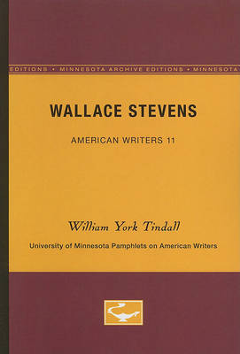 Wallace Stevens - American Writers 11 by William York Tindall