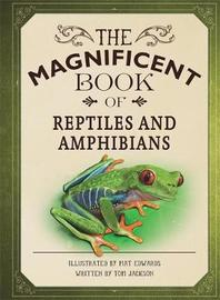 The Magnificent Book of Reptiles and Amphibians by Tom Jackson image