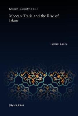 Meccan Trade and the Rise of Islam by Patricia Crone image