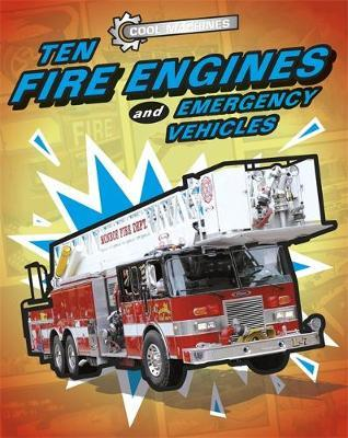 Cool Machines: Ten Fire Engines and Emergency Vehicles by Chris Oxlade image