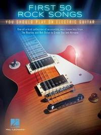 First 50 Rock Songs You Should Play On Electric Guitar by Hal Leonard Publishing Corporation