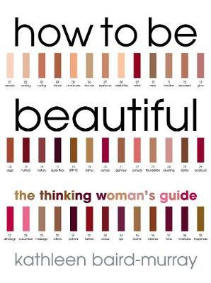 How To Be Beautiful by Kathleen Baird-Murray image