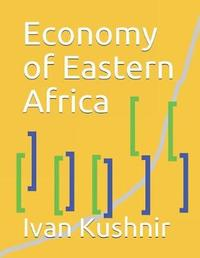 Economy of Eastern Africa by Ivan Kushnir