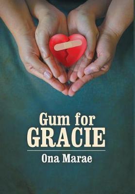 Gum For Gracie by Ona Marae