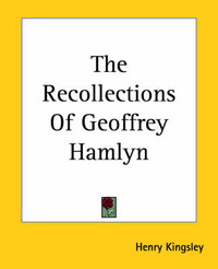 The Recollections Of Geoffrey Hamlyn by Henry Kingsley