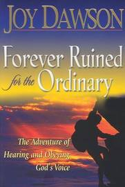Forever Ruined for the Ordinary by Joy Dawson