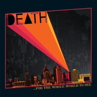 For The Whole World To See by Death