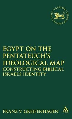 Egypt on the Pentateuch's Ideological Map by Franz Volker Greifenhagen